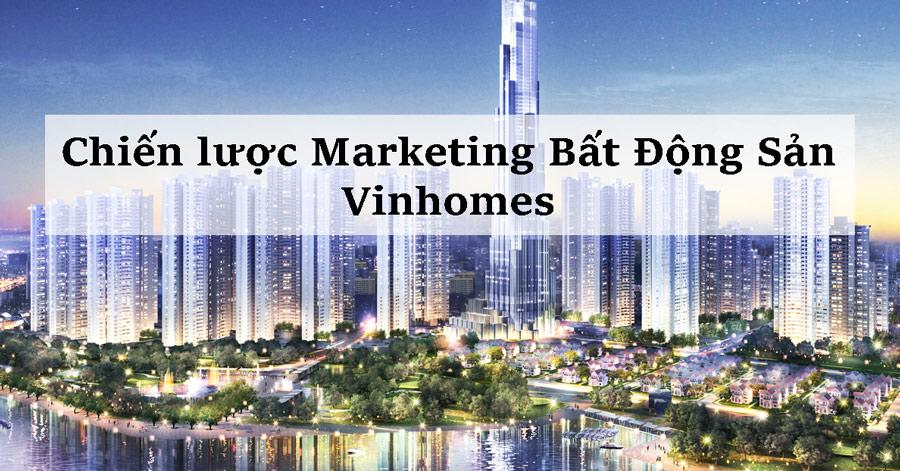 Vinhomes dẫn đầu cuộc đua Marketing Bất Động Sản 2019
